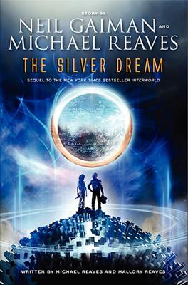 The Silver Dream by Michael Reaves, Neil Gaiman, Mallory Reaves