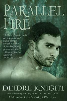Parallel Fire by Deidre Knight
