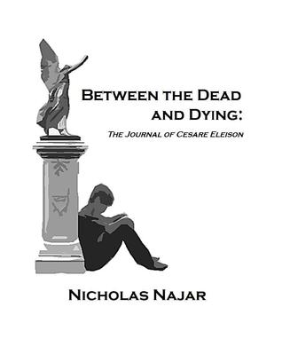 Between the Dead and Dying: The Journal of Cesare Eleison