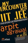 My Encounter With IIT JEE by Arpit Agrawal (AIR-1 IIT JE...