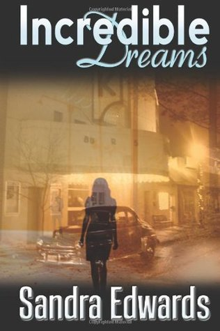Incredible Dreams by Sandra Edwards