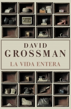 La vida entera by David Grossman