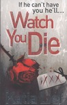Watch You Die