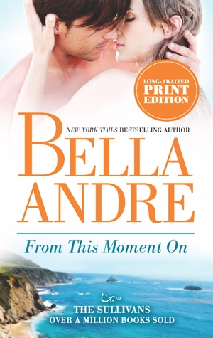Spotlight/Review: From This Moment On by Bella Andre