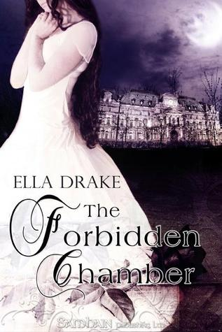The Forbidden Chamber by Ella Drake