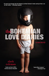 The Bohemian Love Diaries: A Memoir