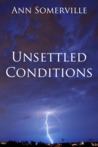 Unsettled Conditions (Pindone Files #4-5)
