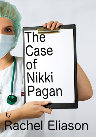 The Case of Nikki Pagan by Rachel Eliason