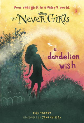 A Dandelion Wish (Disney Fairies: The Never Girls, #3)