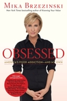Obsessed: America's Food Addiction - And My Own