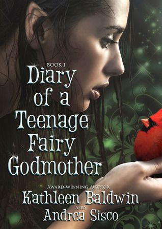 Diary of a Teenage Fairy Godmother: A Contemporary Teen Fantasy Romance