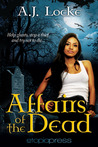 Affairs of the Dead by A.J. Locke