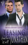 Teasing Jonathan (Mercenary Love #3)