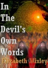 In The Devil's Own Words by Elizabeth Wixley
