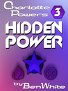 Hidden Power (Charlotte Powers, #3)