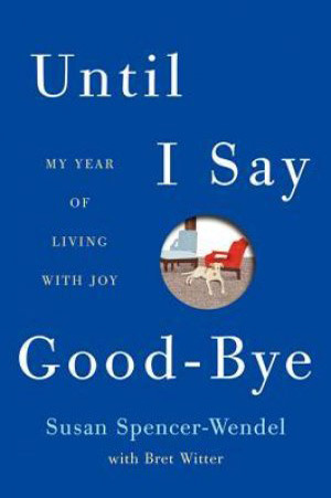 Until I Say Goodbye: A Book about Living