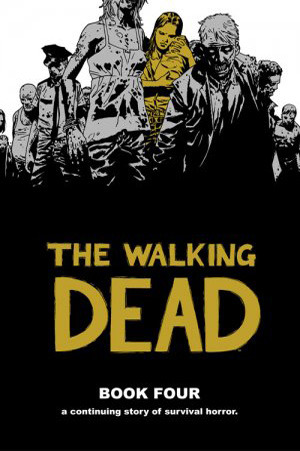 The Walking Dead, Book Four by Robert Kirkman