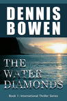 The Water Diamonds by Dennis Bowen