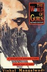 The World of Gurus: A Critical Look at the Philosophies of India's Influential Gurus and Mystics