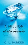 A Million Dirty Secrets by C.L. Parker