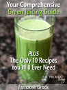 Your Comprehensive Green Juicing Guide by Farnoosh Brock
