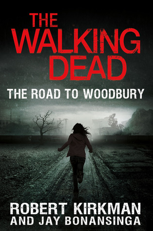 The Walking Dead: The Road to Woodbury (The Govenor Trilogy, #2)