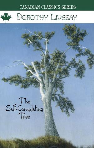 The Self-Completing Tree by Dorothy Livesay