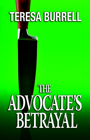 The Advocate's Betrayal by Teresa Burrell