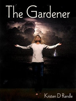 The Gardener by Kristen D. Randle