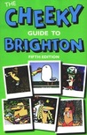 The Cheeky Guide to Brighton