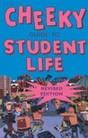 The Cheeky Guide to Student Life, Revised Edition