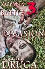 Zombie Battle - Part Three by Jacqueline Druga