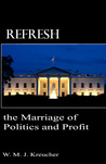 Refresh - the Marriage of Politics and Profit