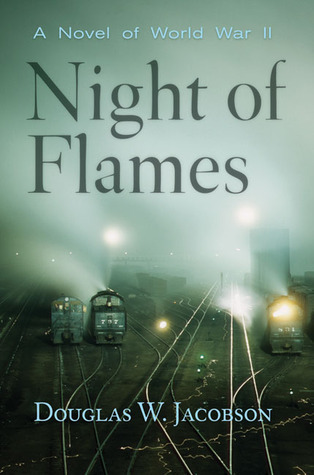 Night of Flames by Douglas W. Jacobson