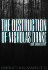 The Destruction of Nicholas Drake (The Drake Chronicles, #0.1)