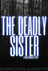 The Deadly Sister (The Drake Chronicles, #0.2)