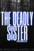 The Deadly Sister (The Drak...