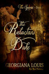 The Reluctant Duke by Georgiana Louis