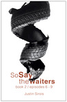 So Say the Waiters book 2 (episodes 6-9)