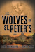 The Wolves of St. Peter's by Gina Buonaguro