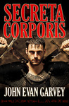 Secreta Corporis by John Evan Garvey