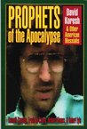 Prophets of the Apocalypse: David Koresh and Other American Messiahs