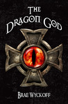 The Dragon God by Brae Wyckoff