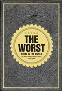The Worst Hotel in the World by KesselsKramer
