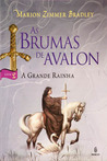 A Grande Rainha (As Brumas de Avalon, #2)