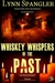 Whiskey Whispers of the Past by Lynn Spangler