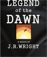 Legend of the Dawn  (Legend of the Dawn #1)