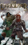 The Darkslayer: Danger and the Druid (The Darkslayer, #4)