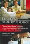 """Separate But Equal"" No More: A Guide to the Legal Status of Same-sex Marriage, Civil Unions, and Other Partnerships (Defending Same-Sex Marriage #1)"