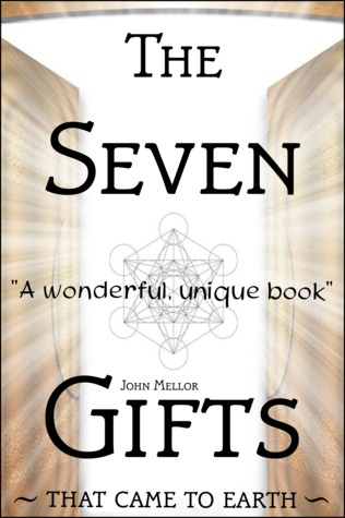 The Seven Gifts by John Mellor
